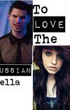 To Love The Russian Bella cover