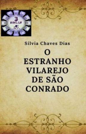 O Estranho Vilarejo De São Conrado (Em Revisão)  by SilviaChaves7