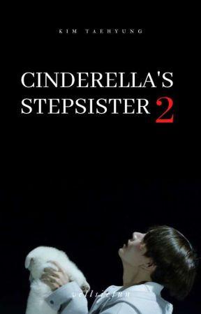 Cinderella's Stepsister [Book 2] || Kim Taehyung by mintsoobin