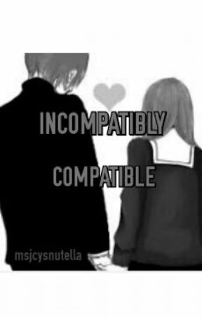 Incompatible compatible  by cylessanvi