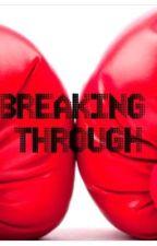Breaking Through (BWWM) by WritingQuartz