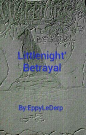 Littlenight's Betrayal by EppyLeDerp