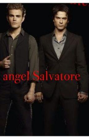angel Salvatore(vampire diaries fan-fiction) by _celeste_0401