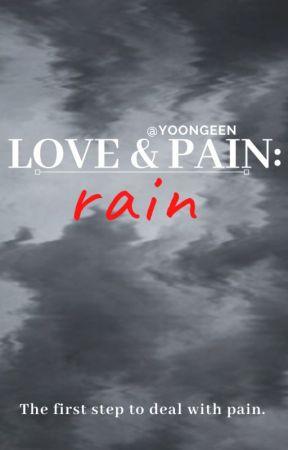 Love & Pain: Rain (NOW EDITING) by yoongeen