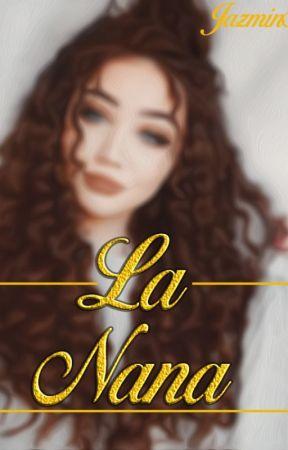 La Nana (en edición) by JazminSG_