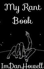 My Rant Book від ImDanHowell