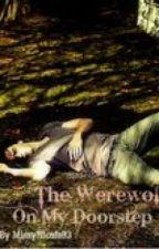 The Werewolf On My Doorstep by MissyNicole93