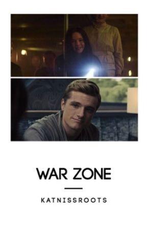 War Zone // Everlark // slow updates by KatnissRoots