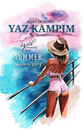 YAZ KAMPIM - Aşıklar Serisi 1  by Quieennn