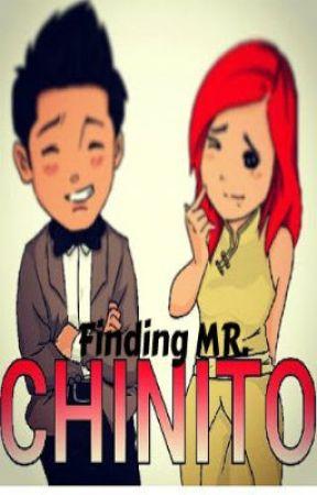 Finding Mr.CHINITO by MyrleBalmesLara