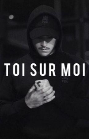 Toi sur moi // Nekfeu by cameronXqueen