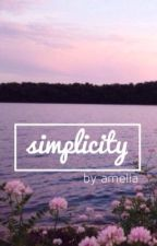 simplicity//poetry [completed] by liasocean