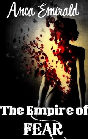 The Empire of Fear by AncaEmerald
