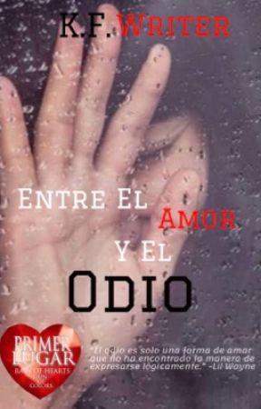 Entre el Amor Y el Odio by Dark_Writer28
