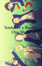 Youtuber × Reader One Shots by ToxicRayne