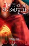 Tales of the Big Bad Wolf: The Red Riding Hood Arc (A Fairy Tale) cover
