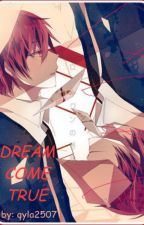 Dream Come True (Karma X Reader) [DISCONTINUED] by qyla2507