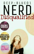 Nerd Disqualified [✔] by _gxbrielle_