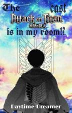 The AOT Cast Is In My Room!? by Daytime-Dreamer