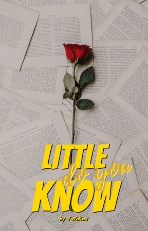 Little do you know by fwhknx