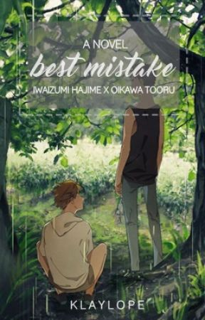 Best Mistake (Iwaoi) by _feyrhys