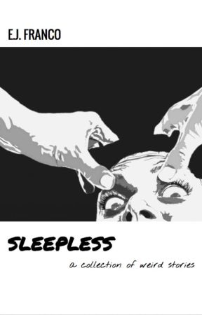 Sleepless: A Collection of Weird Stories by EdJFranco