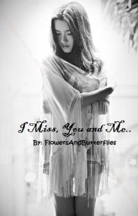 I Miss, You and Me.. cover