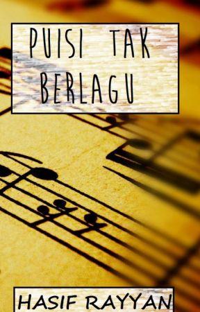 Puisi Tak Berlagu by HasifRayyan