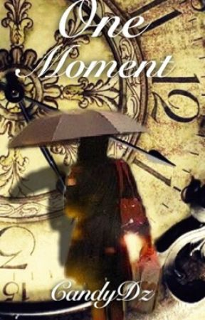 One Moment  by CandyDz