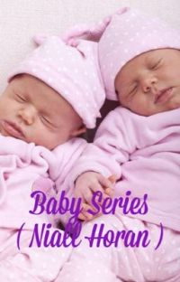 Baby Series ( Niall Horan)  cover