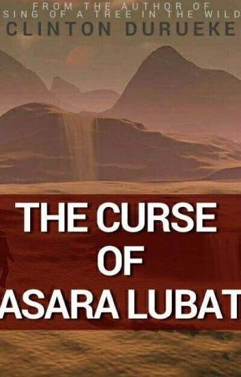 The Curse Of Asara Lubat [On Hold]