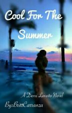 Cool for the Summer (Under Editing) by BrittCarranza