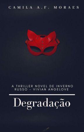 Degradação - Uma História De Inverno Russo - Vivian Angelov by Serialkisses