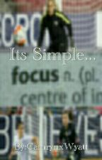 Its Simple... by CamrynAlyxander
