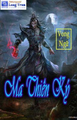 Đọc truyện Ma Thiên Ký FULL + Tiền truyện
