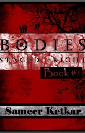 "BODIES:  Book #1:  ""Staged Fright"" by SameerKetkar"