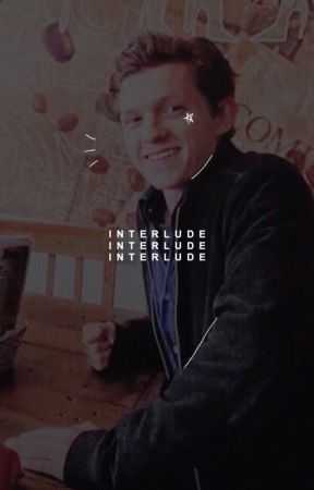 INTERLUDE.  (  drabbles  ) by -celestials