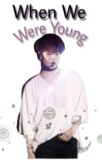 When We Were Young// Yugyeom •COMPLETED• cover
