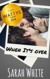 When it's Over #Wattys2016 cover