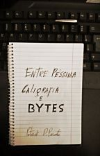 Entre Péssima Caligrafia e Bytes by PatrickDiPeixoto