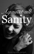 Against all Sanity by Anonymous_Penguin_