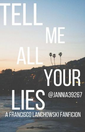 Tell Me All Your Lies by Jannia39267
