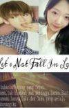 Let's Not Fall In Love (BTS,Lovelyz Fanfiction) cover