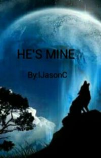 HE'S MINE (Being Edited)  cover