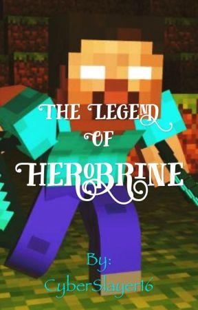 The Legend Of Herobrine by CyberSlayer16