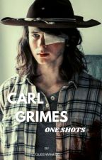 Carl Grimes 》One Shots by QueenMimi96