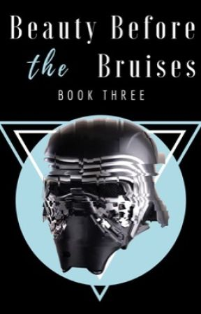 Beauty Before The Bruises • Kylo Ren [3] by fandomsoundsinnocent