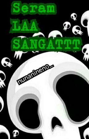 Seram LAA SANGATTT by mshdgsjhshsgd