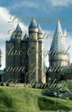 Pottermore Hausertest Das Original Von Joanne K Rowling Take Me To Neverland 3 Wattpad