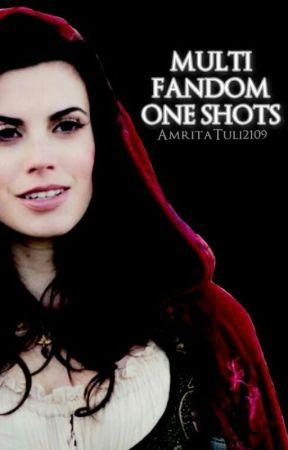 MULTI FANDOM ONE SHOTS by amritatuli2109
